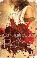 La maitresse de Rome - Kate Quinn