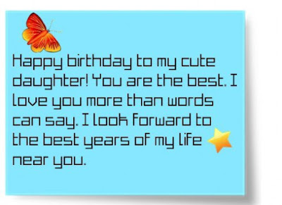 Happy Birthday wishes quotes for daughter: happy birthday to my cute daughter you are best