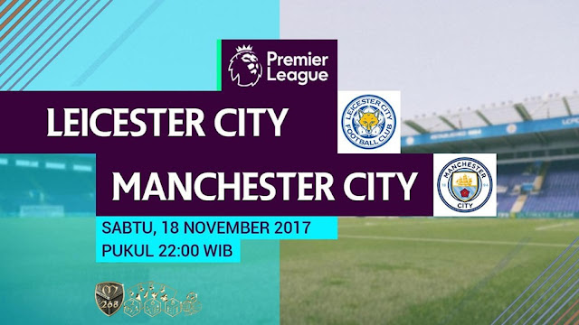 Prediksi Bola : Leicester City Vs Manchester City , Sabtu 18 November 2017 Pukul 22.00 WIB