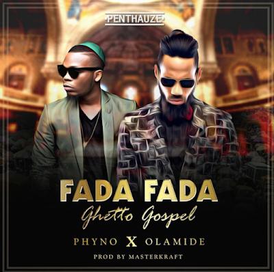Phyno Ft. Olamide – Fada Fada | MP3 Download