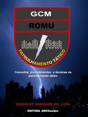 Livro : ROMU - Patrulhamento Tático - Autor GCM Siderley Lima