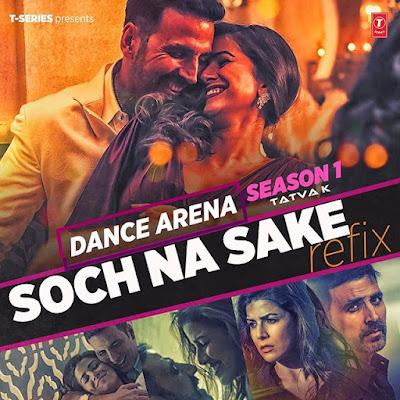 Video Refix: 'SOCH NA SAKE' | Dance Arena