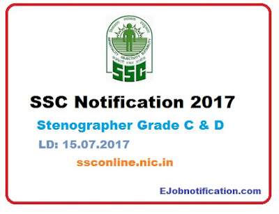 Staff Selection Commission Notification 2017 SSC Stenographer Jobs on ssconline.nic.in