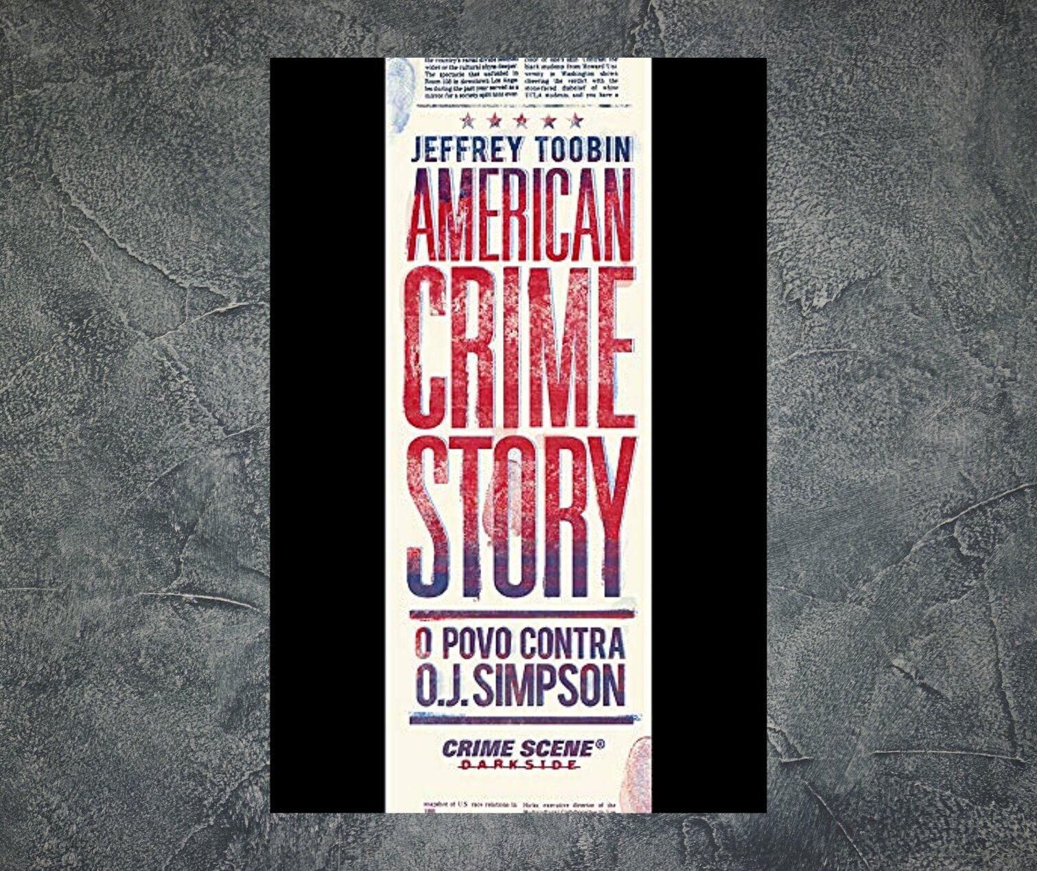Resenha: American Crime Story - O Povo Contra O. J. Simpson, de Jeffrey Toobin