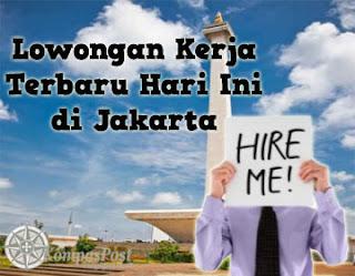 Lowongan Kerja Terbaru Hari Ini di Jakarta