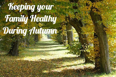 Keeping your Family Healthy During Autumn