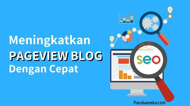 Cara Meningkatkan Pageview Blog