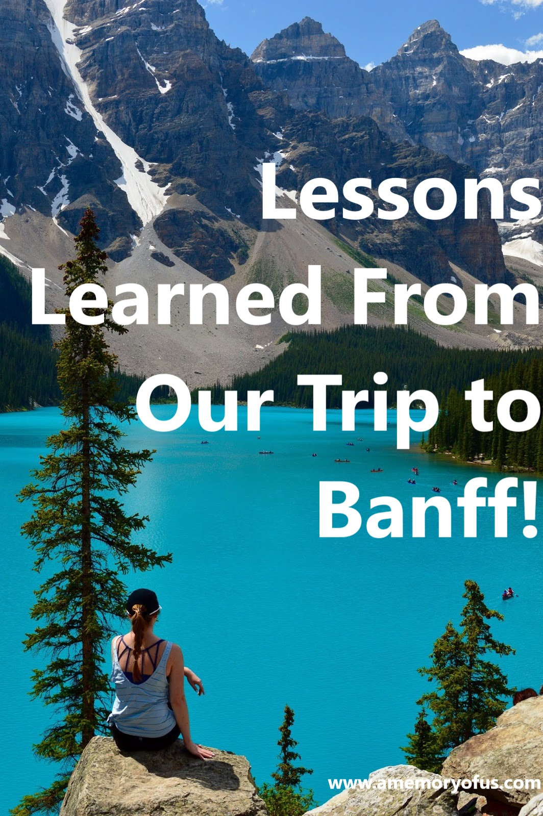 Lessons Learned from Our Trip to Banff | Tips for a Trip to Banff  | A Memory of Us | Helpful tips to know for Banff | Vacation to Banff