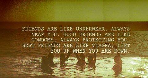 Friends Are Like Underwear