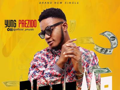 DOWNLOAD MP3: Yung Prezido - Bless Me