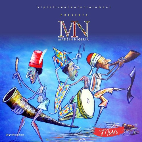 Music: Made In Nigeria By Mish (Akwa Ibom Ayaya)