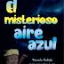 EL MISTERIOSO AIRE AZUL - PAMELA PULIDO