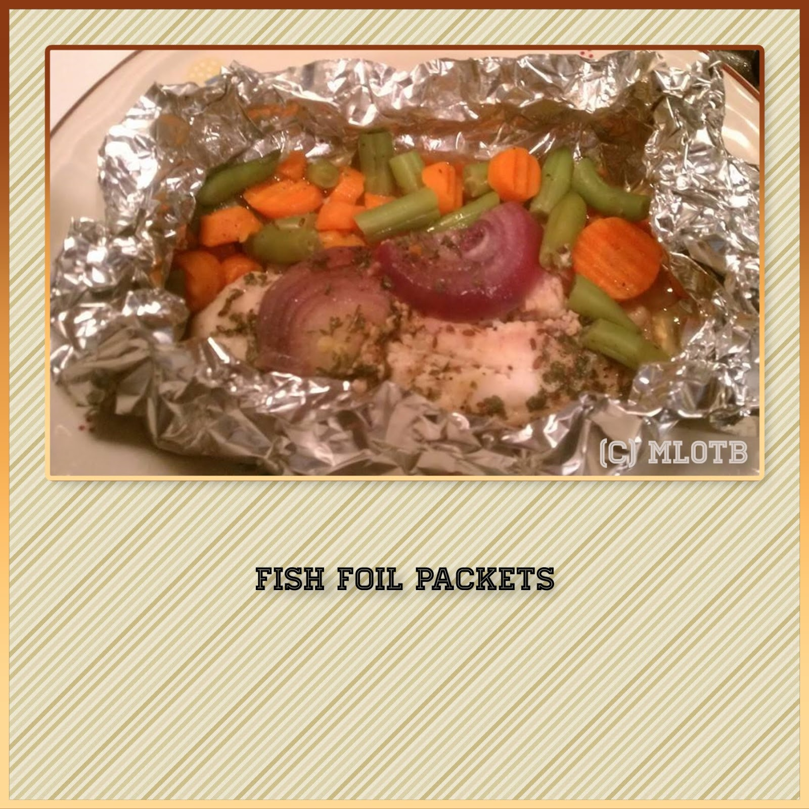 My life 0utside the box february 2017 for Fish foil packets oven