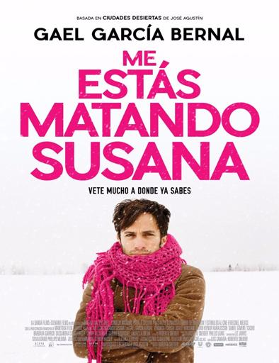 Ver Me estás matando Susana (2016) Online