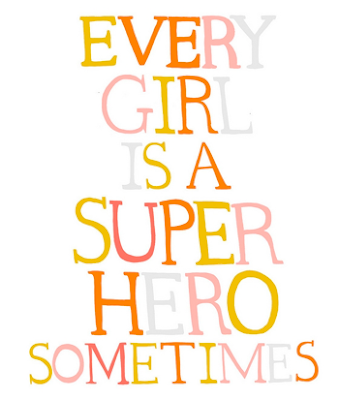 Every Girl Is A Superhero Sometimes from Ashley Goldberg