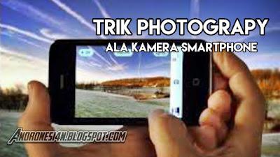 trik-trik-photograpy-dengan-smartphone