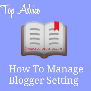 How To Manage Blogger Blog Setting in 2019