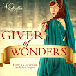 Book Review: Giver of Wonders by Roseanna M. White