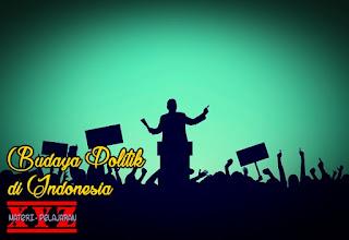 Budaya Politik, Budaya Politik di Indonesia. | www.materi-pelajaran.xyz