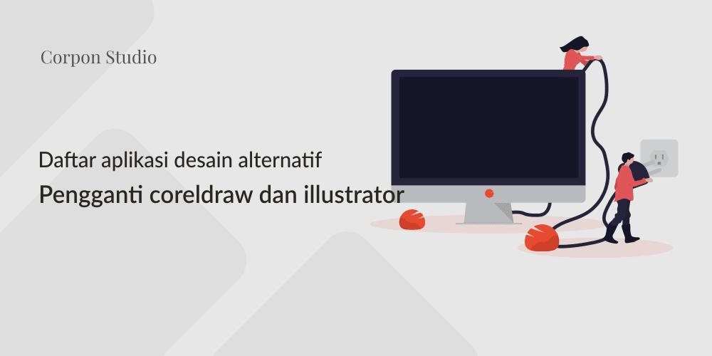 Aplikasi Alternatif Pengganti CorelDRAW Illustrator