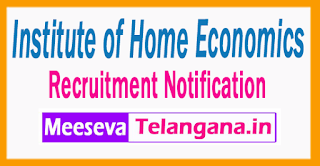 Institute of Home Economics  Recruitment Notification 2017 Last Date 30-06-2017