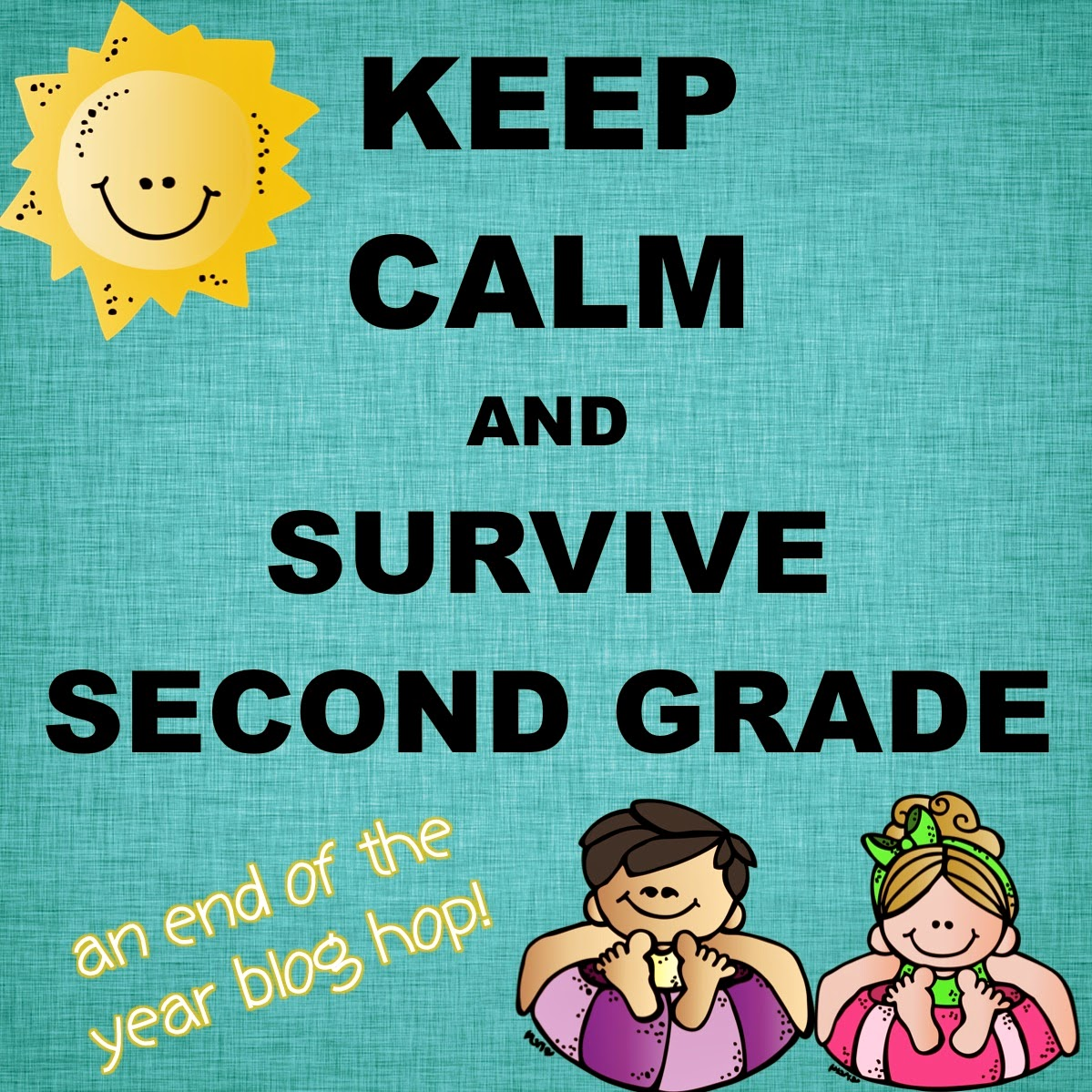 Keep Calm And Survive 2nd Grade End Of Year Blog Hop