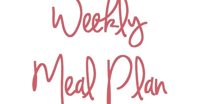 Meal Plan 6th - 12th February 2017