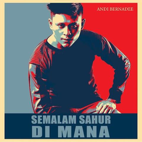 Andi Bernadee - Semalam Sahur Di Mana MP3