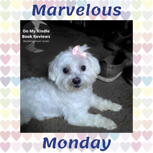 Marvelous Monday with #LexiTheMaltese1, July 23rd edition by On My Kindle Book Reviews