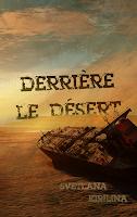 http://encore-un-chapitre.blogspot.fr/2016/05/derriere-le-desert-par-svetlana-kirilina.html