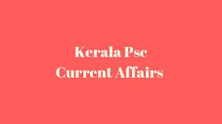 Kerala Psc Current Affairs