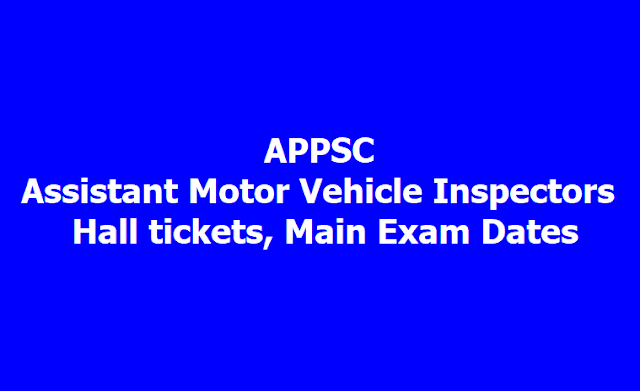 APPSC Assistant Motor Vehicle Inspectors Hall tickets, Main Exam Dates 2019