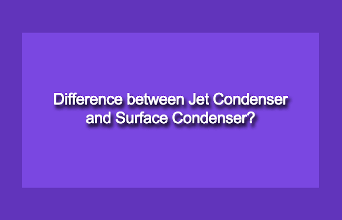 Difference between Jet Condenser and Surface Condenser?