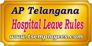Hospital Leave for AP Telangana Employees