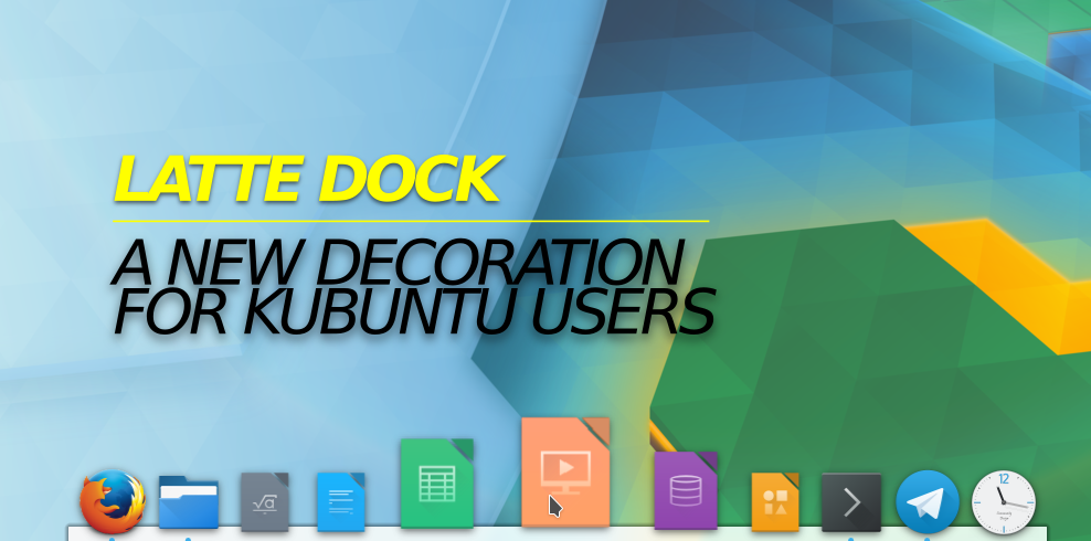 Ubuntu Buzz !: Intro to Latte Dock, New Decoration for Kubuntu