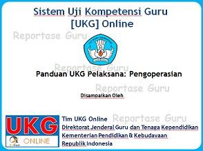 Panduan UKG Online Tata Cara Menjalankan atau Mengoperasikan Aplikasi Ujian Online Resmi Tim Kemendikbud