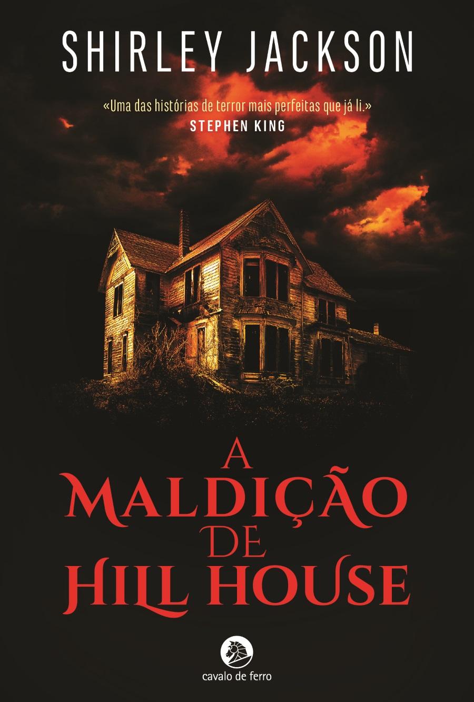 A Maldição de Hill House já se encontra nas livrarias, e é um dos mais  perfeitos exemplos do terror e do suspense em literatura.