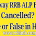 Railway Rrb Apl Exam Cancelled True or False in Hindi
