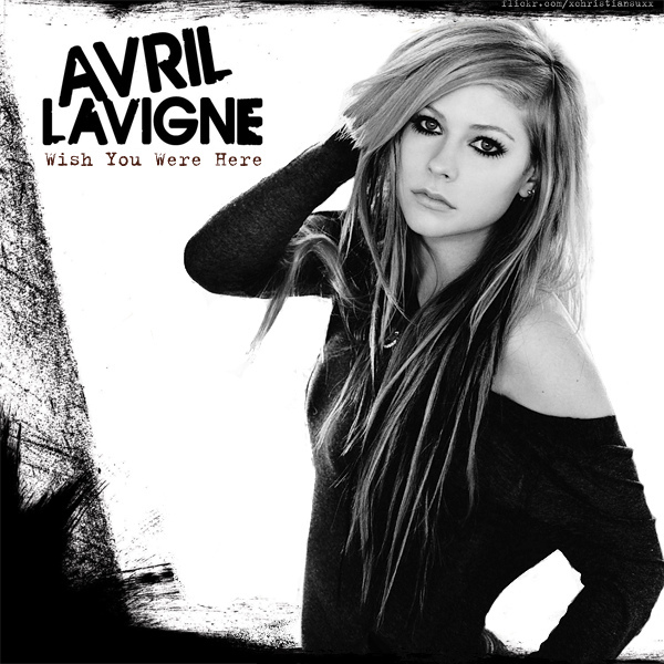 Avril lavigne wish you were here + song lyrics & download link.