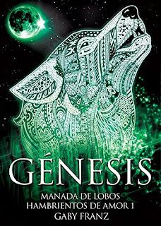 Génesis: Manada de lobos hambrientos de amor - Gaby Franz