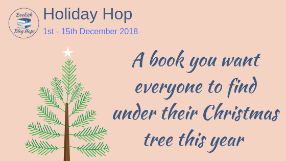 Bookish Blog Hops: A Book You Want Everyone To Find Under Their Christmas Tree