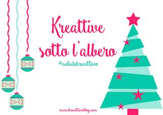http://www.kreattivablog.com/2017/11/iniziativa-di-natale-kreattive-sotto-l-albero.html