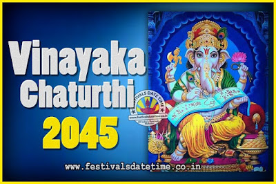 2045 Vinayaka Chaturthi Vrat Yearly Dates, 2045 Vinayaka Chaturthi Calendar