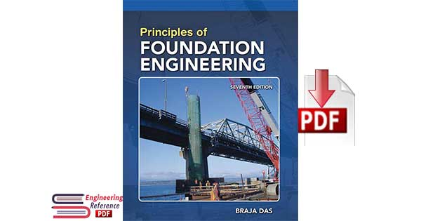 Principles Of Foundation Engineering  Seventh Edition By Braja M Das Pdf Download
