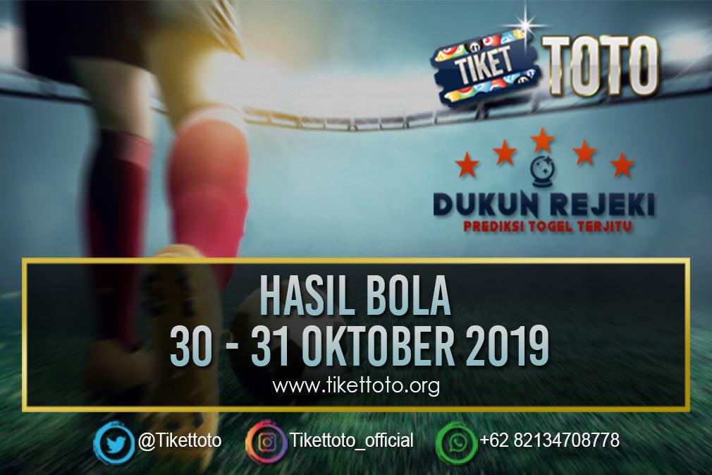 HASIL BOLA TANGGAL 30 – 31 OKTOBER 2019