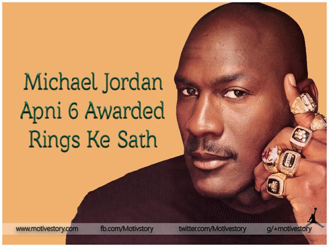 Michael Jordan With His Rings, Michael Jordan Motivational Story In Hindi