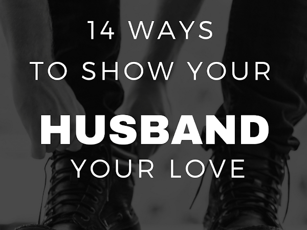 14 Ways to Show Husband your Love