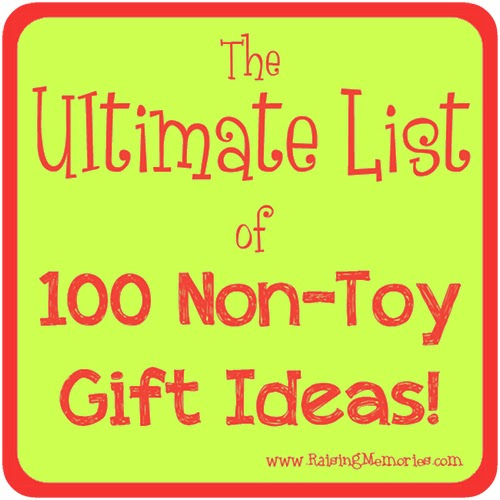 The ultimate list of 100 non toy gift ideas list of 100 specific non toy gift ideas by raisingmemories negle Choice Image