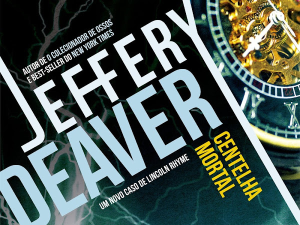 Resenha #409 Centelha Mortal - Jeffery Deaver - Record