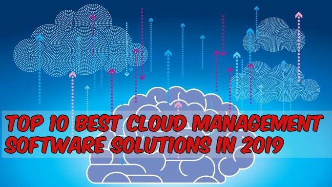 Top 10 Best Cloud Management Software Solutions In 2019